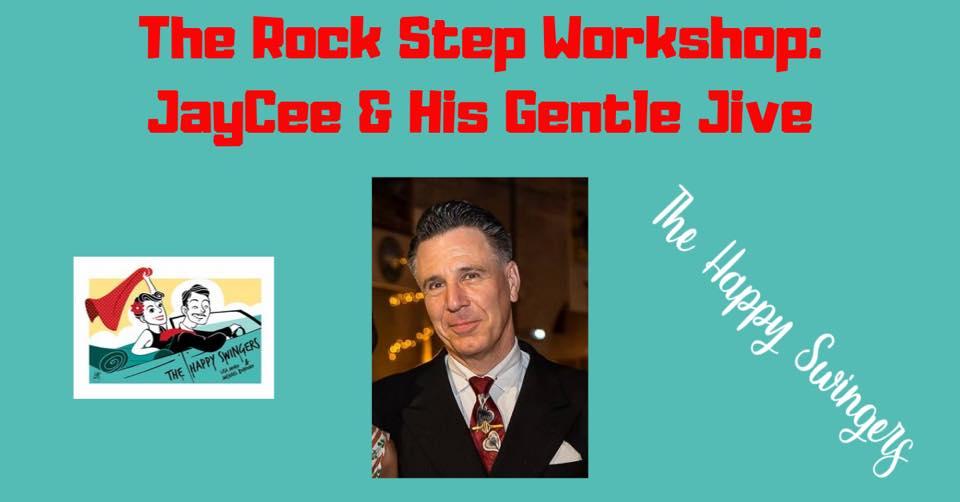 The Rock Step Workshop: JayCee & His Gentle Jive